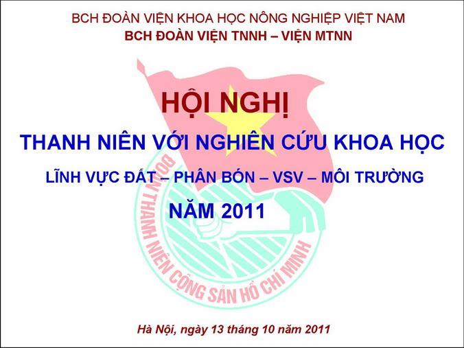 Viện Thổ nhưỡng Nông hóa tổ chức thành công Hội nghị Thanh niên với NCKH - 2011